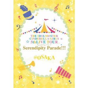 THE IDOLM@STER CINDERELLA GIRLS 5thLIVE TOUR Serendipity Parade!!!@OSAKA(Bl|ebest-dvd