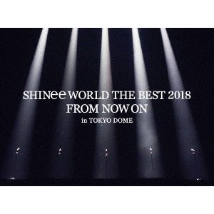 SHINee/SHINee WORLD THE BEST 2018〜FROM NOW ON〜in TOKYO DOME(初回生産限定盤)(Blu−ra|ebest-dvd