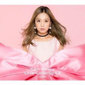 西野カナ/Love Collection 2 〜pink〜(初回生産限定盤)(DVD付)[予約特典付]