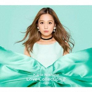 西野カナ/Love Collection 2 〜mint〜(初回生産限定盤)(DVD付)[予約特典付]