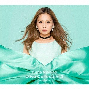 西野カナ/Love Collection 2 〜mint〜(初回生産限定盤)(DVD付)|ebest-dvd