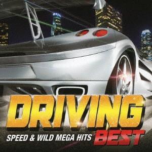 オムニバス/DRIVING BEST−SPEED & WILD MEGA HITS−