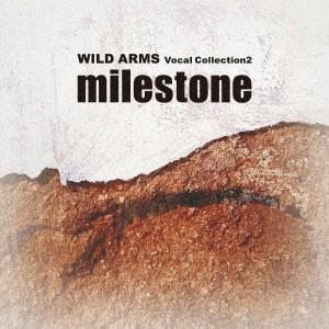 milestone 〜ワイルドアームズ ヴォーカルコレクション2 CD