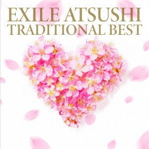 EXILE ATSUSHI/TRADITIONAL BEST(DVD付)|ebest-dvd