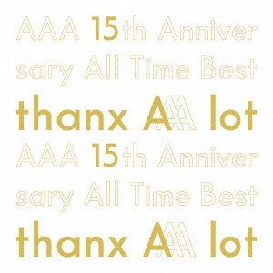 AAA/AAA 15th Anniversary All Time Best −thanx AAA ...