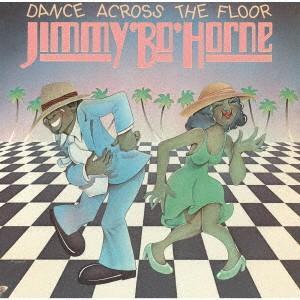 ジミー・ボ・ホーン/ダンス・アクロス・ザ・フロア|イーベストCD・DVD館