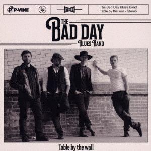バッド・デイ・ブルース・バンド/テーブル・バイ・ザ・ウォール|イーベストCD・DVD館