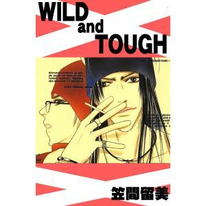 【初回50%OFFクーポン】WILD and TOUGH 電子書籍版 / 笠間留美|ebookjapan