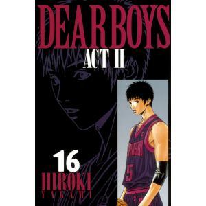 DEAR BOYS ACT II (16) 電子書籍版 / 八神ひろき ebookjapan