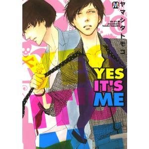 YES IT'S ME 電子書籍版 / 著:ヤマシタトモコ|ebookjapan