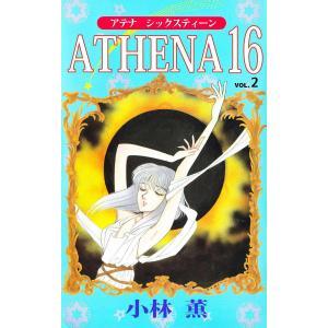 【初回50%OFFクーポン】ATHENA 16 (2) 電子書籍版 / 小林薫 ebookjapan