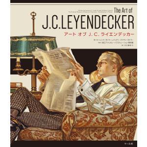 アート オブ J. C. ライエンデッカー The Art of J. C. LEYENDECKER 電子書籍版|ebookjapan