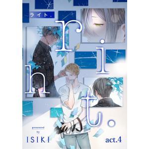 riht. act.4 電子書籍版 / 著:ISIKI|ebookjapan