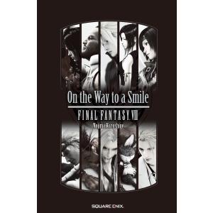 小説 ファイナルファンタジーVII On the Way to a Smile 電子書籍版 / 野島一成|ebookjapan