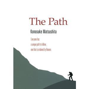 The Path 電子書籍版 / 著:松下幸之助 翻訳:PHP研究所|ebookjapan