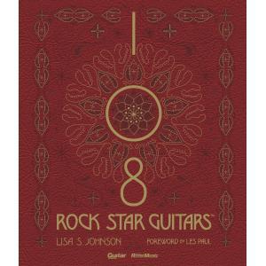 108 ROCK STAR GUITARS 伝説のギターをたずねて 電子書籍版 / 著・撮影:リサ・S・ジョンソン 訳:石川千晶|ebookjapan