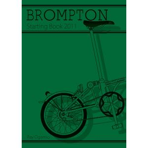 BROMPTON Starting BOOK 2011 電子書籍版 / 著者:拝御礼|ebookjapan