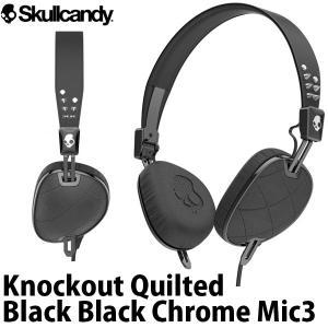 マイク付き ヘッドホン Skullcandy スカルキャンディー Knockout Quilted Black / Black / Chrome Mic3 J5AVGM-400 ネコポス不可|ec-kitcut