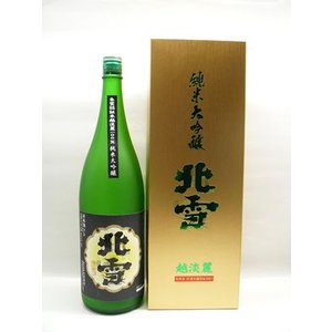 北雪 越淡麗 純米大吟醸 1800ml 北雪酒造[取り寄せ商品]|echigo