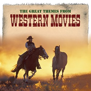 栄光の西部劇映画音楽 - 映像と音の友社