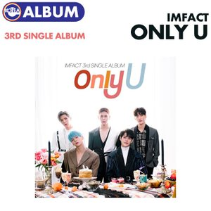 【ポスターなしで格安、即日発送】【 IMFACT シングルアルバム3集 ONLY U 】   インファクト インペクト 必ず、韓国チャート反映 ekorea-y