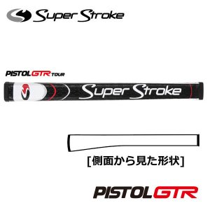 スーパーストローク ピストル GTR ツアー Super Stroke PISTOL GTR Tour|endeavor-golf