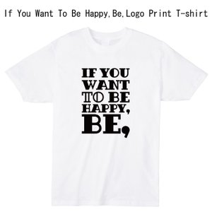 If You Want To Be Happy,Be, ロゴプリントTシャツ|ener