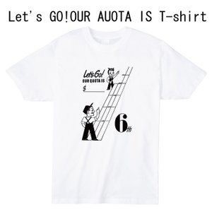 Let's GO!OUR AUOTA IS Tシャツ|ener