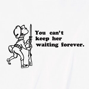 You can't keep her waiting forever Tシャツ|ener|03