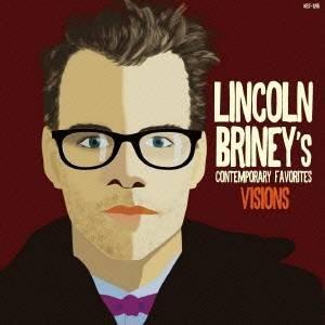 リンカーン・ブライニー/ヴィジョンズ〜リンカーンのお気に入り:コンテンポラリー編 【CD】
