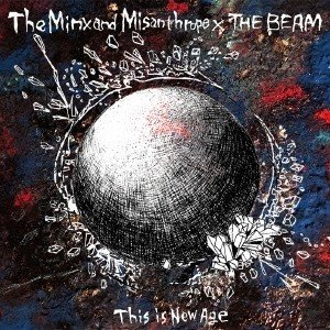 The Minx and Misanthrope/THE BEAM/This is New Age ...