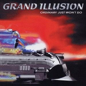 グランド・イリュージョン/オーディナリー・ジャスト・ウォント・ドゥ 【CD】