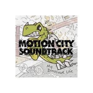 モーション・シティ・サウンドトラック/マイ・ダイナソー・ライフ 【CD】