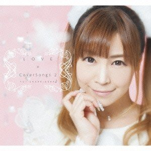 YUI SAKAKIBARA/LOVE × CoverSongs2 【CD】
