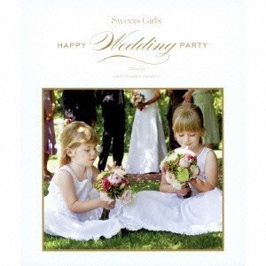 Sweets Girls Project/Sweets Girls -Happy Wedding Party- mixed by Sweets Girls Project 【CD】 esdigital