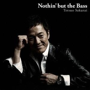 櫻井哲夫/ナッシン・バット・ザ・ベース 【CD】