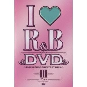 アイ・ラヴR&B〜10thイヤー・アニヴァーサリーDVD 【DVD】