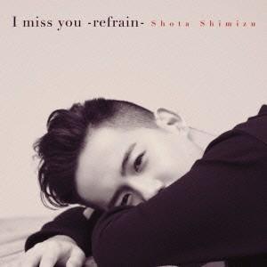 種別:CD 発売日:2015/01/21 収録:Disc.1/01.I miss you -refr...