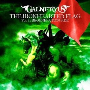 GALNERYUS/THE IRONHEARTED FLAG Vol.1:REGENERATION ...