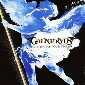 GALNERYUS/HUNTING FOR YOUR DREAM 【CD】