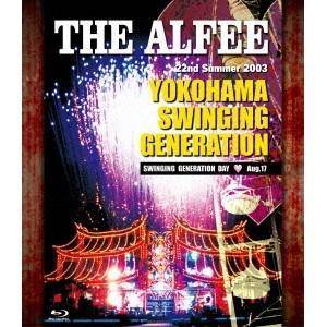THE ALFEE/22nd Summer 2003 YOKOHAMA SWINGING GENER...