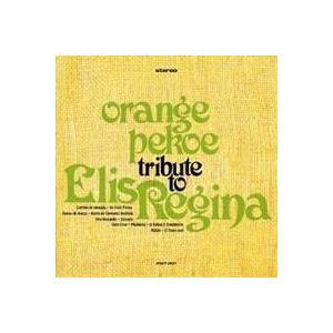 orange pekoe/TRIBUTE TO ELIS REGINA 【CD】|esdigital