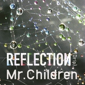 Mr.Children/REFLECTION{Drip} 【CD】|esdigital