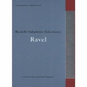 (クラシック)/commmons: schola vol.4 Ryuichi Sakamoto Selections:Ravel 【CD】|esdigital