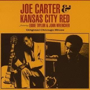 ジョー・カーター&カンザス・シティ・レッド/オリジナル・シカゴ・ブルース 【CD】