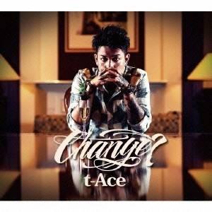 t-Ace/Change? 【CD】|esdigital