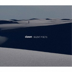 SILENT POETS/dawn 【CD】