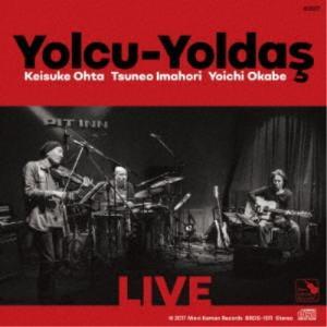 Keisuke Ohta/Yolcu-Yoldas/LIVE / Yolcu-Yoldas 【CD】