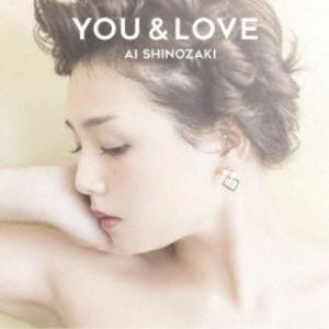 篠崎愛/YOU & LOVE《通常盤》 【CD】