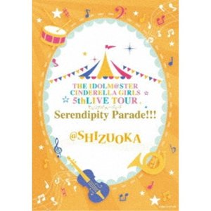 CINDERELLA GIRLS/THE IDOLM@STER CINDERELLA GIRLS 5thLIVE TOUR Serendipity Parade!!!@SHIZUOKA 【Blu-ray】|esdigital